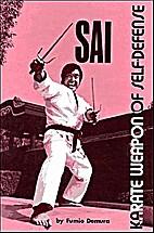 Sai: Karate Weapon of Self-Defense by Fumio…