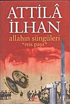 Allahın Süngüleri Reis Paşa : Roman by…