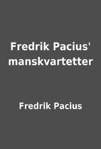 Fredrik Pacius' manskvartetter by Fredrik…