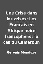 Une Crise dans les crises: Les Francais en…