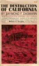 The Destruction of California by Raymond F.…