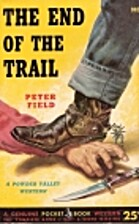 The End of the Trail by Peter Field