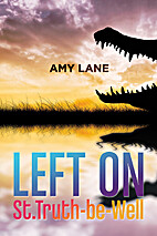 Left on St. Truth-be-Well by Amy Lane