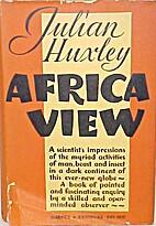 Africa View by Julian Huxley