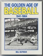 Golden Age of Baseball: 1941-1964 by Bill…