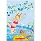 School's Out! Let's Shout! by…