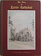 The story of Exeter Cathedral: The Cathedral…