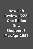 New Left Review I/222: One Billion New…