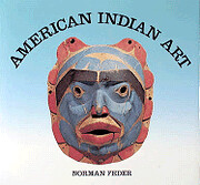 American Indian Art by Norman Feder