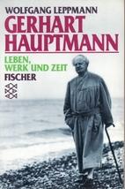 Gerhart Hauptmann. Leben, Werk und Zeit. by…