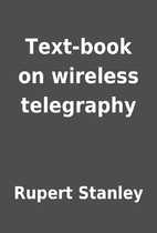 Text-book on wireless telegraphy by Rupert…