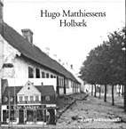 Hugo Matthiessens Holbæk :…