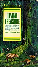 Living Treasure by Ivan T. Sanderson