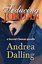 Seducing Jordan (Second Chances #1) by…