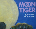 Moon Tiger by Phyllis Root