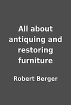 All about antiquing and restoring furniture…