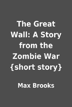 The Great Wall: A Story from the Zombie War…