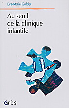 Au seuil de la clinique infantile by…