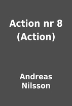 Action nr 8 (Action) by Andreas Nilsson