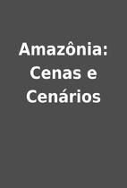 Amazônia: Cenas e Cenários