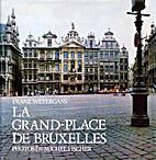La Grand-Place de Bruxelles by Franz…