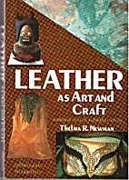 Leather As Art and Craft by Thelma R. Newman