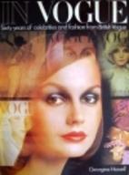 In Vogue: Six Decades of Fashion by Georgina…