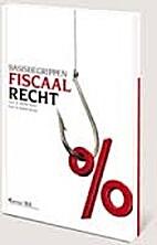 Basisbegrippen fiscaal recht by Michel Maus
