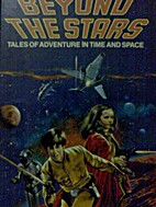 Beyond the Stars (Tales of Adventure in Time…