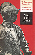 Guide to the collections: arms and armor by…