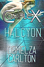 The Complex: Halcyon by Demelza Carlton