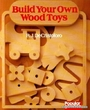 Build Your Own Wood Toys (Popular science) - R. J. De Cristoforo