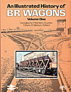 AN ILLUSTRATED HISTORY OF BR WAGONS VOLUME…