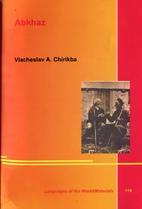 Abkhaz by Viacheslav A. Chirikba