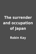 The surrender and occupation of Japan by…