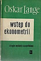 Wstęp do eknometrii by Oskar Lange