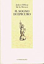 Il sogno di Epicuro by Julien Offroy de La…