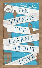 Ten Things I Know About Love by Sarah Butler