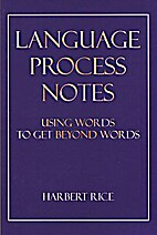 LANGUAGE PROCESS NOTES, USING WORDS TO GET…