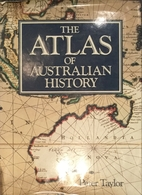 The atlas of Australian history by Peter…