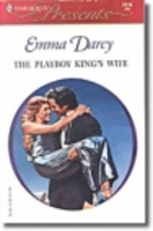 The Playboy King's Wife by Emma Darcy