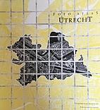 Foto-atlas Utrecht by A.J. Klijnjan