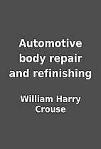 Automotive body repair and refinishing by…