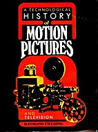 A Technological History of Motion Pictures…