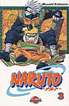 Naruto, Volume 3: Bridge of Courage by…