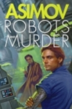 The Robot Novels: The Caves of Steel, The…