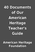 40 Documents of Our American Heritage…
