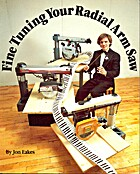 Fine Tuning Your Radial Arm Saw by Jon Eakes