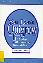 You Don't Outgrow It: Living With Learning…