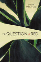 The Question of Red by Laksmi Pamuntjak